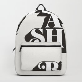 Rise and Shine motivational typography in black and white home wall decor Backpack