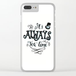 Always Tea Time Clear iPhone Case