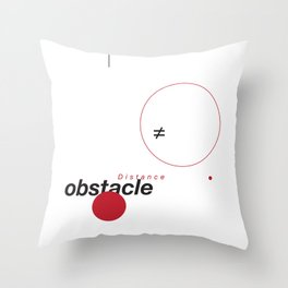 Distance ≠ Obstacle Throw Pillow