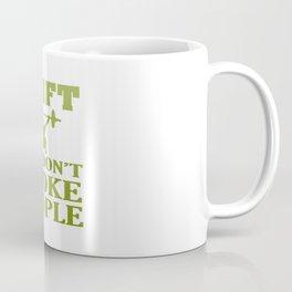 I LIFT So I Don't Choke People Coffee Mug