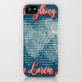 My everything, my Lorem Ipsum iPhone Case