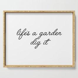 life's a garden Serving Tray