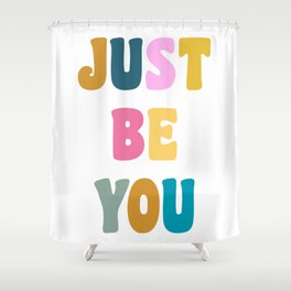 Colorful Just Be You Lettering Shower Curtain