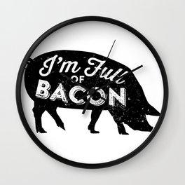 I'm Full of Bacon Wall Clock