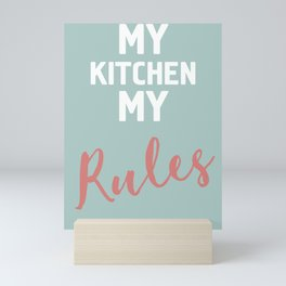 MY KITCHEN MY RULES TYPOGRAPHY Mini Art Print