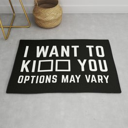 Kiss You Or Kill You Funny Quote Rug