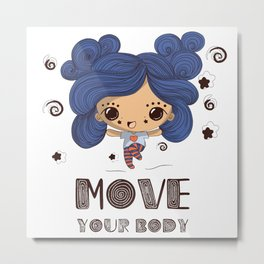 Move your body Metal Print