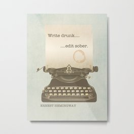 Write Drunk Edit Sober Metal Print