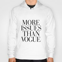 vogue Hoodies featuring More Issues than Vogue by RexLambo