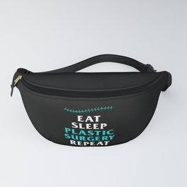 Eat Sleep Plastic Surgery Cosmetic Surgeon Gift Fanny Pack