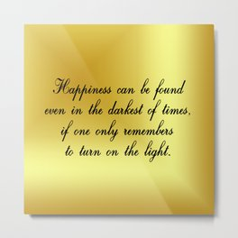 Happiness Can Be Found Metal Print