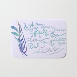 The Greatest of These is Love - 1 Corinthians 13:13 Bath Mat