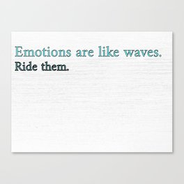 Emotions Are Like Waves Canvas Print