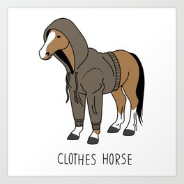 clothes of the horse Art Print