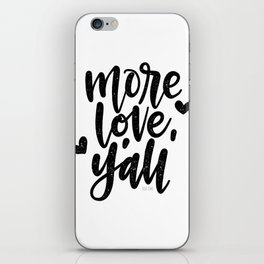 More Love, Y'all iPhone Skin