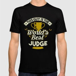 This Guy Is The World's Best Judge T-shirt