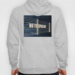 No Trespassing Hoody