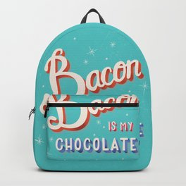 Bacon is my chocolate hand lettering typography modern poster design Backpack
