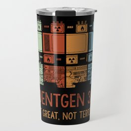 Roentgen 3.6 Not Great Not Terrible Memes Facts design Travel Mug