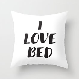I Love Bed Throw Pillow