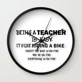 Teaching is Easy Like Riding a Bicycle on Fire Teacher Gift Wall Clock