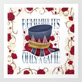 REMEMBER IT'S ONLY A GAME Art Print