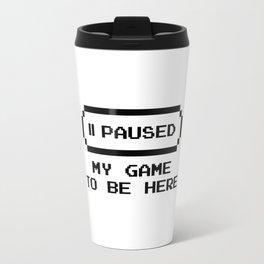 Paused my game Travel Mug