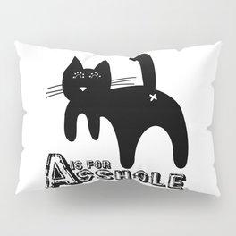 A is for ASSHOLE Cat design grunge font Pillow Sham