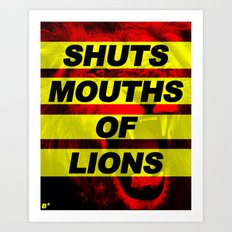 SHUTS MOUTHS OF LIONS (Daniel 6:22) Art Print