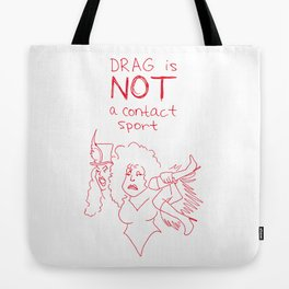 Drag Is NOT A Contact Sport Tote Bag