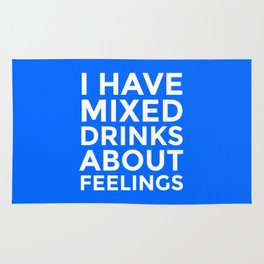 I HAVE MIXED DRINKS ABOUT FEELINGS (Blue) Rug