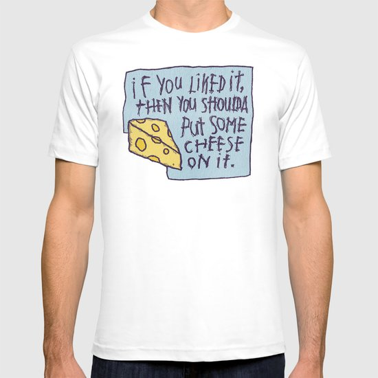 Cheese On It T-shirt