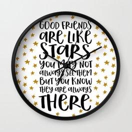 Good Friends Are Like Stars Wall Clock