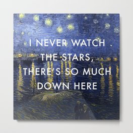 I Never Watch the Starry Night Metal Print
