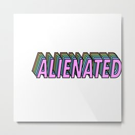 Alienated Metal Print