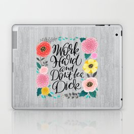 Pretty Swe*ry 2.0: Work Hard and Don't Be A Dick Laptop & iPad Skin