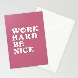 Work Hard, Be Nice Stationery Cards