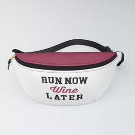 Run Now, Wine Later Funny Quote Fanny Pack