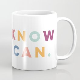 I Know I Can Postive Print Coffee Mug
