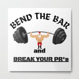 Bend the Bar and Break Your PR's Metal Print
