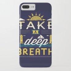Take A Deep Breath iPhone 7 Plus Slim Case