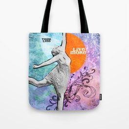 Think Less, Live More Tote Bag