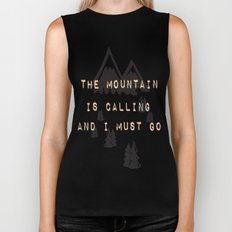 THE MOUNTAIN IS CALLING AND I MUST GO Biker Tank