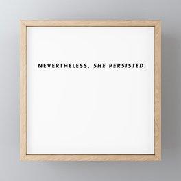 She persisted. Framed Mini Art Print