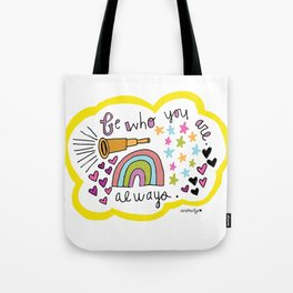 Be WHO you ARE. Tote Bag