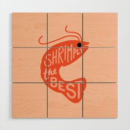 Shrimply the Best Wood Wall Art