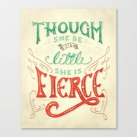 though she be but little Canvas Prints featuring Though She Be But Little She is Fierce by Heidi Herrera