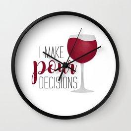 I Make Pour Decisions Wall Clock