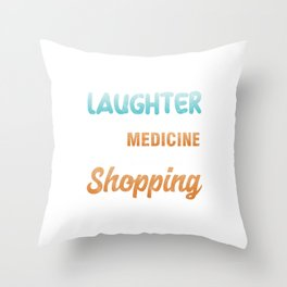 Shop Shopaholic Buying Black Friday Who Ever Said Laughter Is the Best Medicine Funny Shopping Gift Throw Pillow