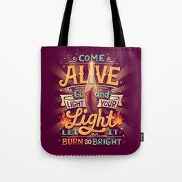 Come Alive Tote Bag